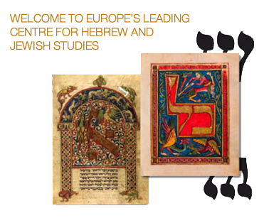 Welcome to Europe's leading Centre for Hebrew and Jewish Studies